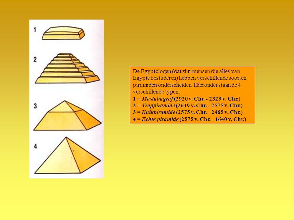 De Egyptologen (dat zijn mensen die alles van Egypte bestuderen) hebben verschillende soorten piramiden onderscheiden. Hieronder staan de 4 verschille