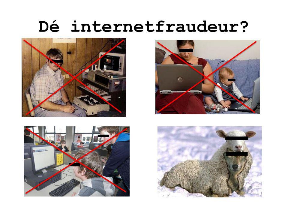 Dé internetfraudeur?