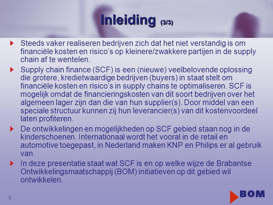 5 Inleiding (3/3) Steeds vaker realiseren bedrijven zich dat het niet verstandig is om financiële kosten en risico's op kleinere/zwakkere partijen in de supply chain af te wentelen.
