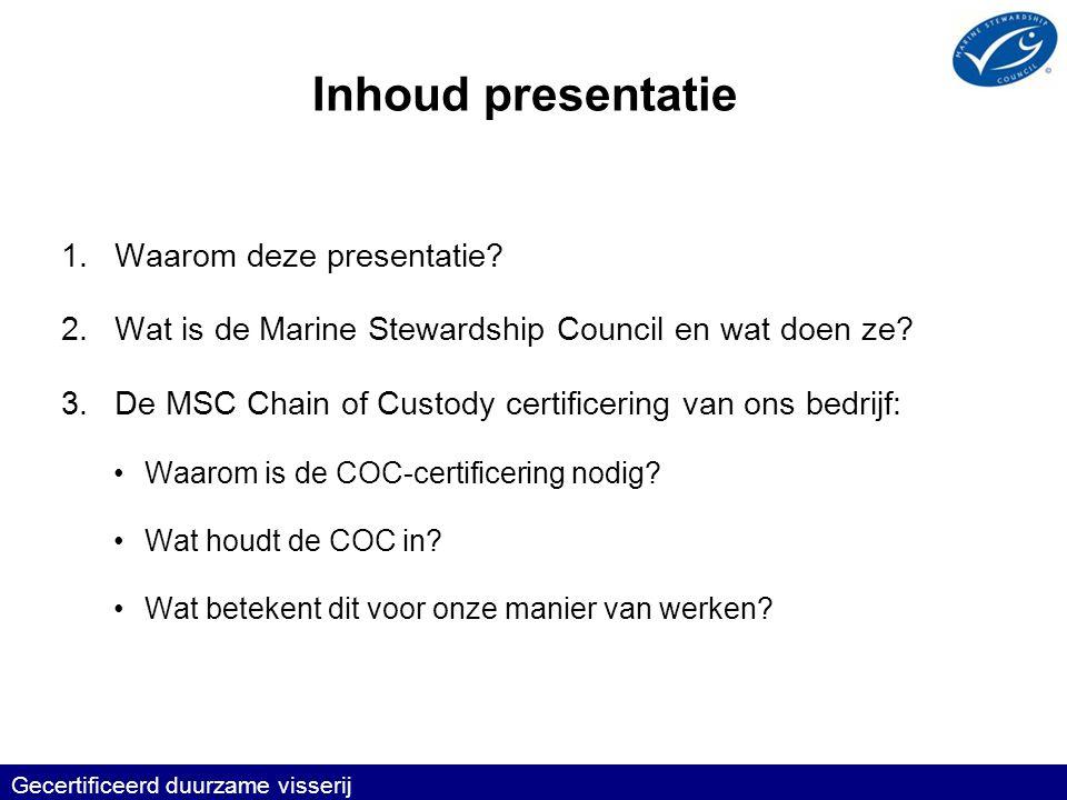Inkoop COC-voorwaarden •Check dat degene bij wie je inkoopt MSC gecertificeerd is.