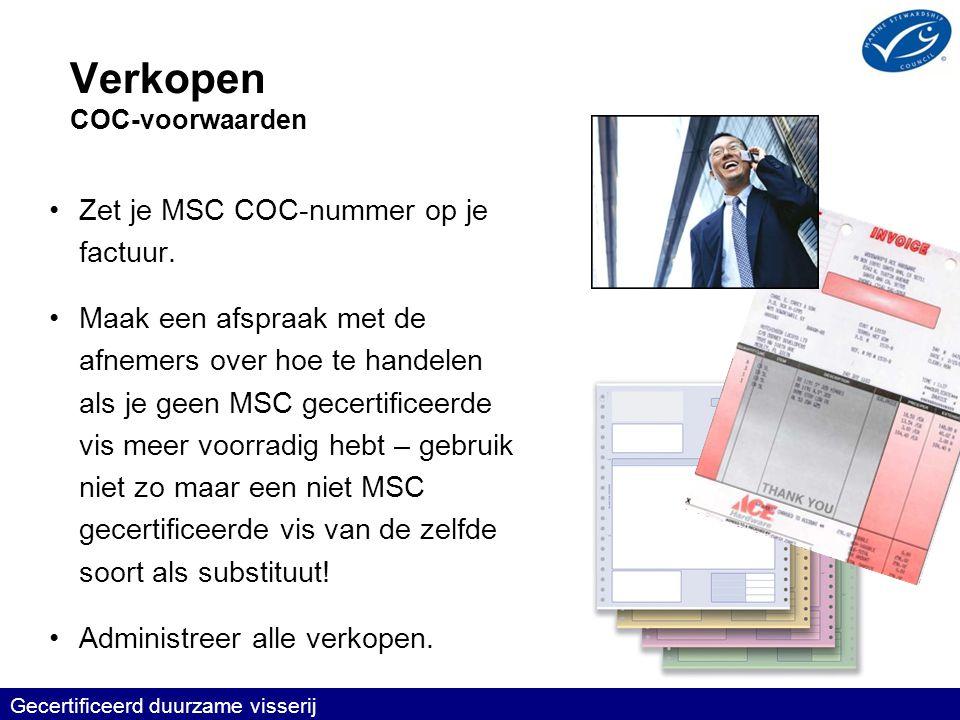 Verkopen COC-voorwaarden •Zet je MSC COC-nummer op je factuur.