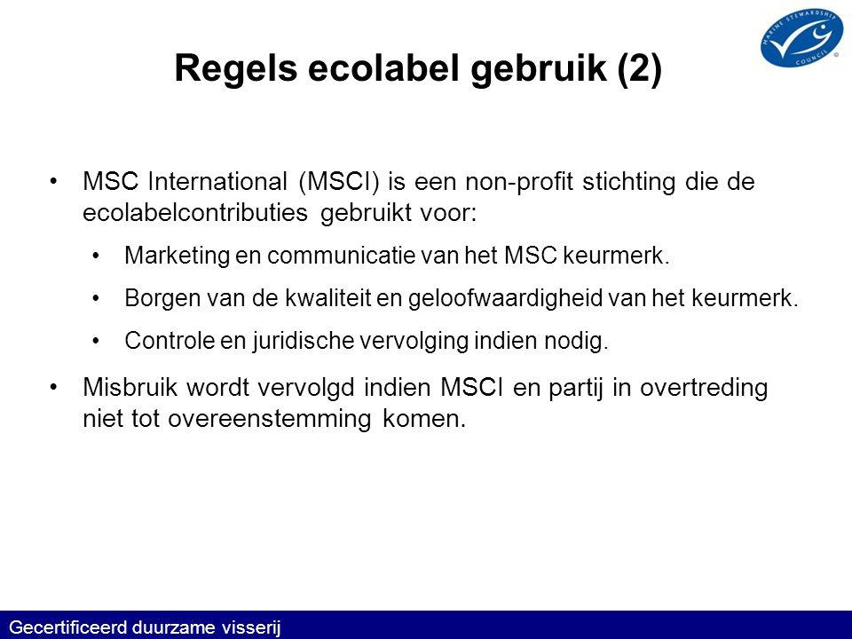 •MSC International (MSCI) is een non-profit stichting die de ecolabelcontributies gebruikt voor: •Marketing en communicatie van het MSC keurmerk.