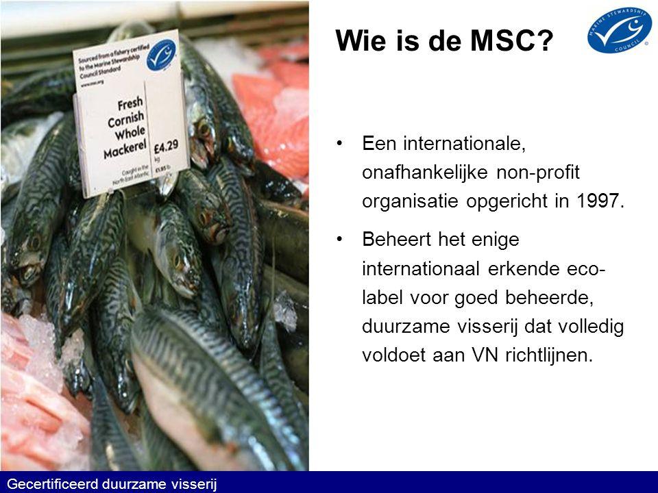 Wie is de MSC.•Een internationale, onafhankelijke non-profit organisatie opgericht in 1997.