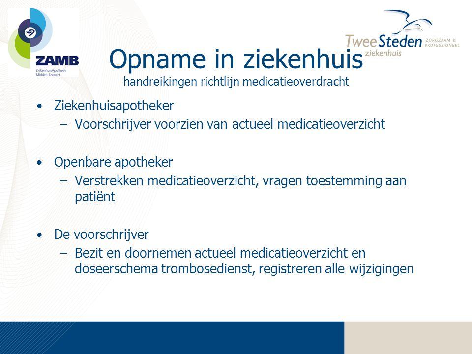 Opname in ziekenhuis handreikingen richtlijn medicatieoverdracht •Ziekenhuisapotheker –Voorschrijver voorzien van actueel medicatieoverzicht •Openbare