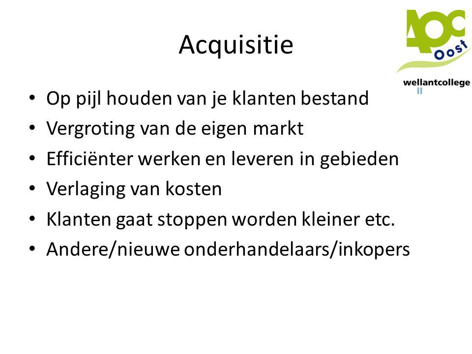 Acquisitie • Op pijl houden van je klanten bestand • Vergroting van de eigen markt • Efficiënter werken en leveren in gebieden • Verlaging van kosten