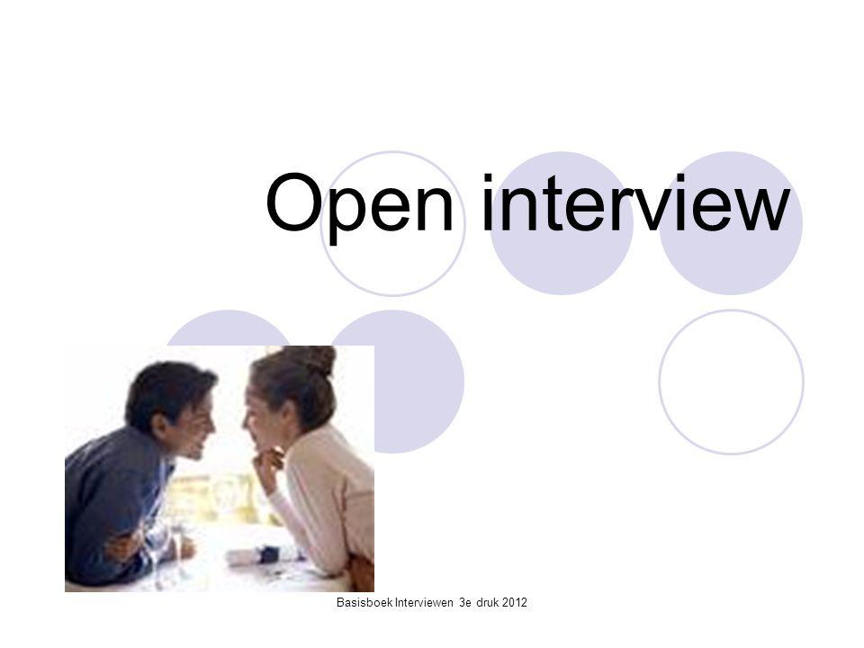 Basisboek Interviewen 3e druk 2012 Open interview