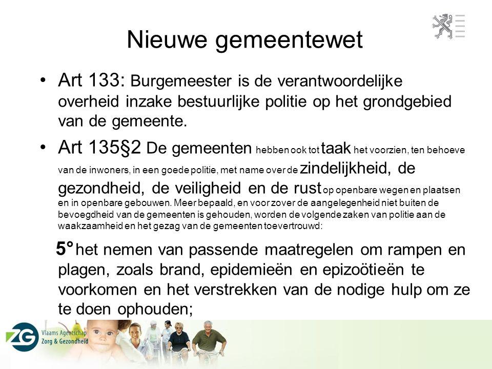 Nieuwe gemeentewet •Art 133: Burgemeester is de verantwoordelijke overheid inzake bestuurlijke politie op het grondgebied van de gemeente. •Art 135§2