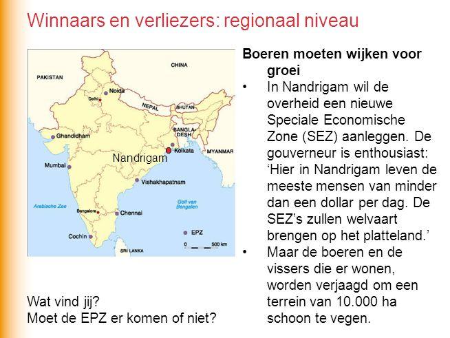 Wat vind jij? Moet de EPZ er komen of niet? Winnaars en verliezers: regionaal niveau Boeren moeten wijken voor groei •In Nandrigam wil de overheid een