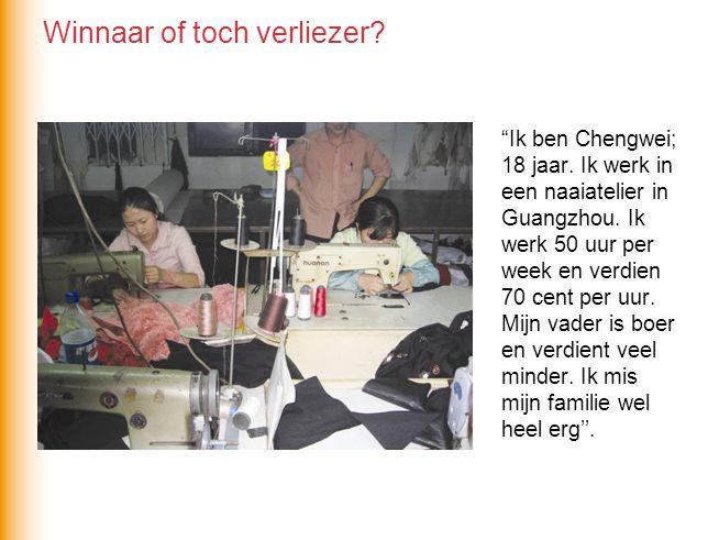 """""""Ik ben Chengwei; 18 jaar. Ik werk in een naaiatelier in Guangzhou. Ik werk 50 uur per week en verdien 70 cent per uur. Mijn vader is boer en verdient"""