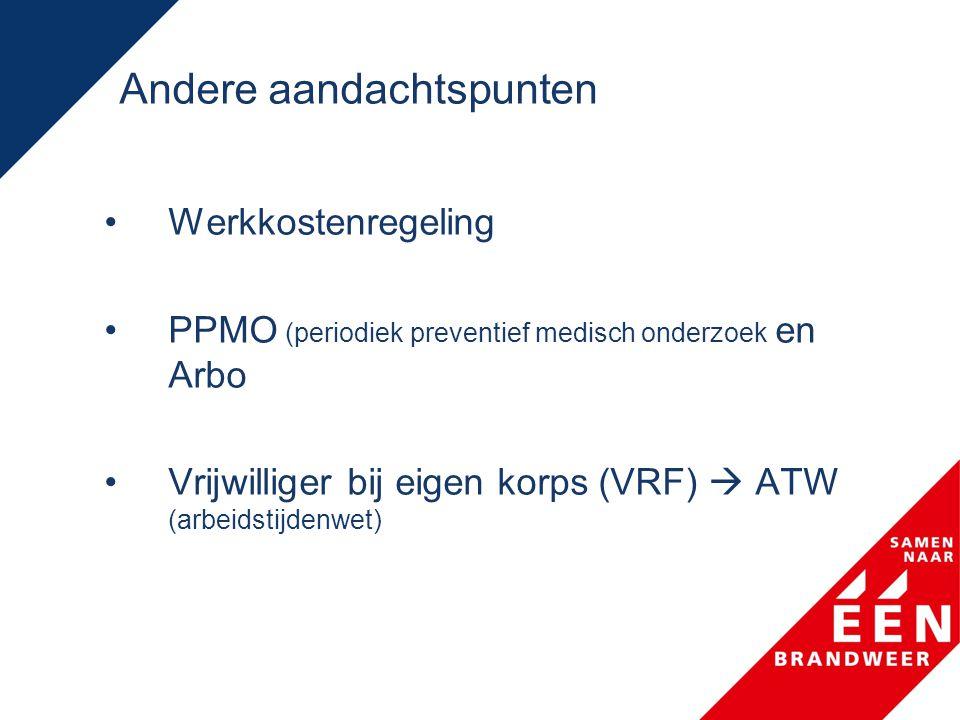 Andere aandachtspunten •Werkkostenregeling •PPMO (periodiek preventief medisch onderzoek en Arbo •Vrijwilliger bij eigen korps (VRF)  ATW (arbeidstij