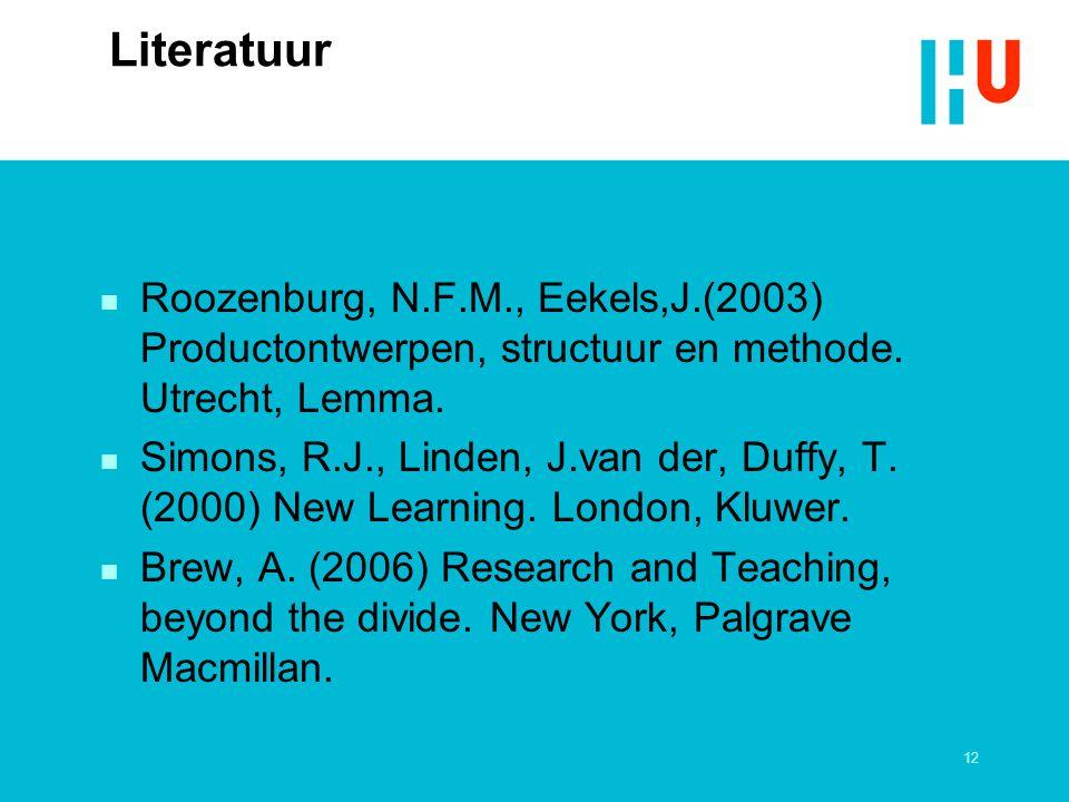12 Literatuur n Roozenburg, N.F.M., Eekels,J.(2003) Productontwerpen, structuur en methode. Utrecht, Lemma. n Simons, R.J., Linden, J.van der, Duffy,