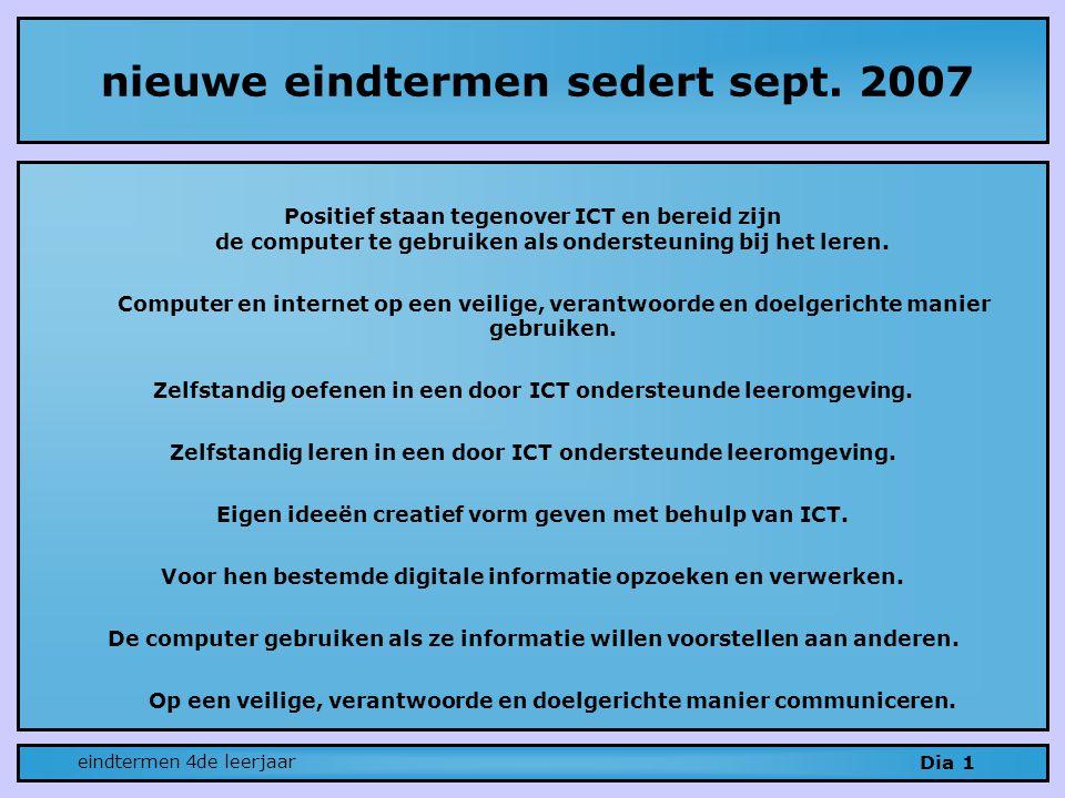 Positief staan tegenover ICT en bereid zijn de computer te gebruiken als ondersteuning bij het leren.