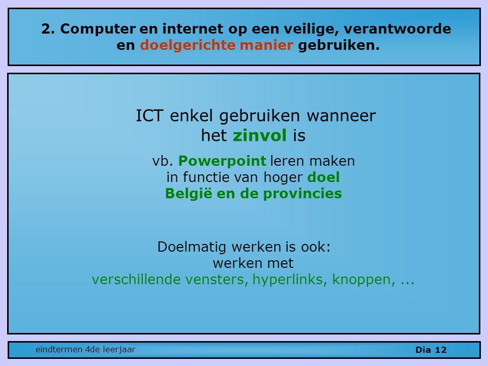 2.Computer en internet op een veilige, verantwoorde en doelgerichte manier gebruiken.
