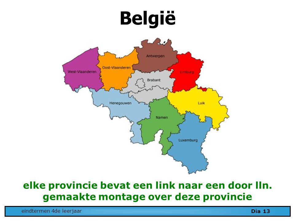 Dia 13 eindtermen 4de leerjaar België elke provincie bevat een link naar een door lln.