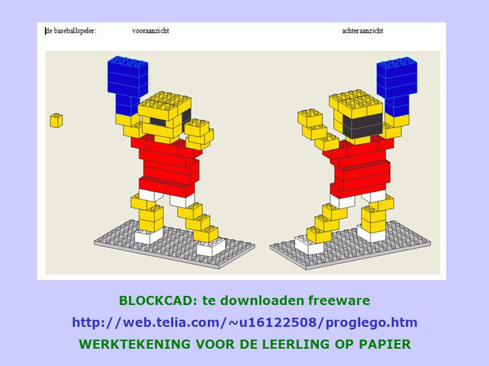 BLOCKCAD: te downloaden freeware http://web.telia.com/~u16122508/proglego.htm WERKTEKENING VOOR DE LEERLING OP PAPIER