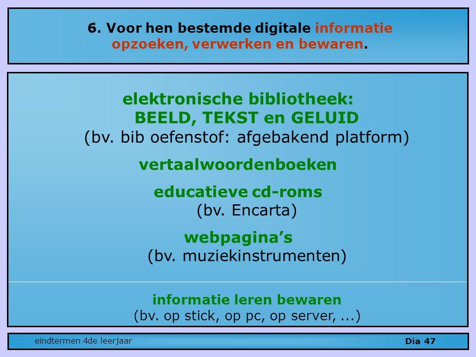 6.Voor hen bestemde digitale informatie opzoeken, verwerken en bewaren.