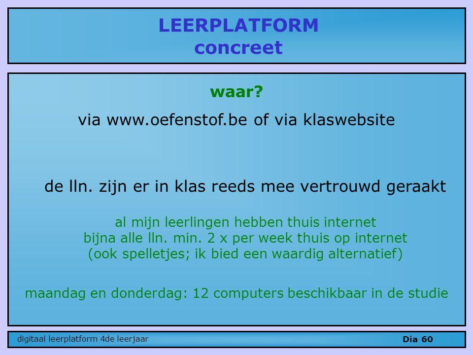 waar.via www.oefenstof.be of via klaswebsite de lln.