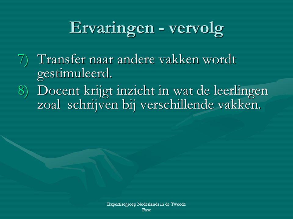 Expertisegroep Nederlands in de Tweede Fase Ervaringen - vervolg 7)Transfer naar andere vakken wordt gestimuleerd.