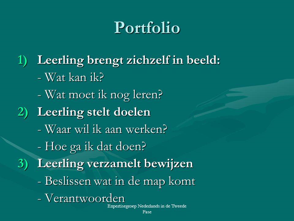 Expertisegroep Nederlands in de Tweede Fase Portfolio 1)Leerling brengt zichzelf in beeld: - Wat kan ik.