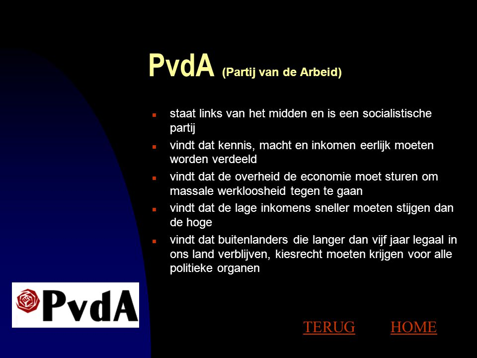 Groen Links n staat links van de PvdA en is in 1989 ontstaan door het samengaan van drie kleine partijen n vindt de bescherming van het milieu belangr