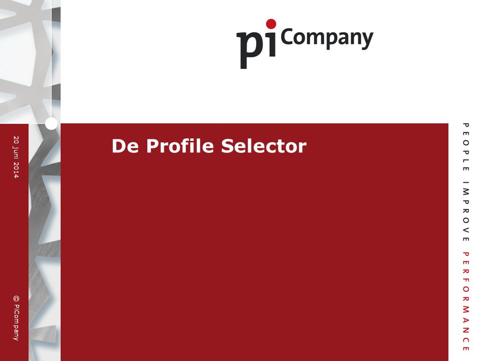 © PiCompany 20 juni 2014 De Profile Selector