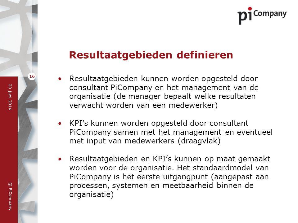 © PiCompany 20 juni 2014 16 Resultaatgebieden definieren •Resultaatgebieden kunnen worden opgesteld door consultant PiCompany en het management van de