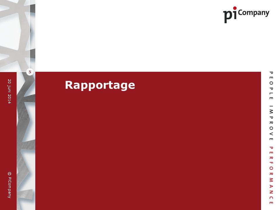 © PiCompany 20 juni 2014 5 Rapportage