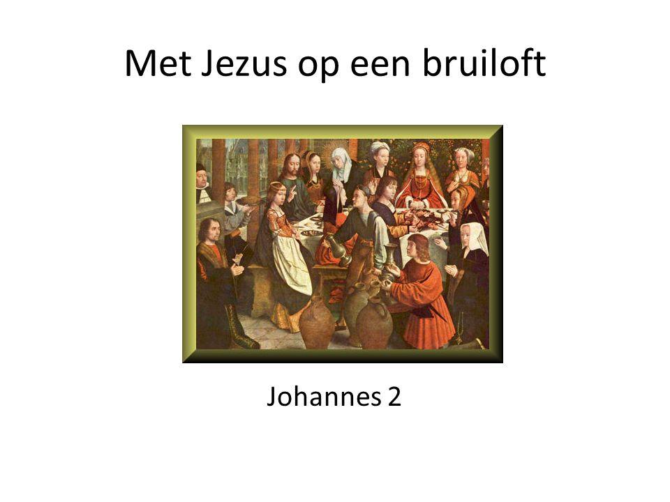 Met Jezus op een bruiloft Johannes 2