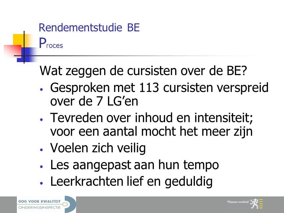 Rendementstudie BE P roces Hoe bij BE terecht gekomen.