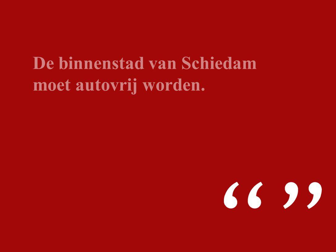 De binnenstad van Schiedam moet autovrij worden.