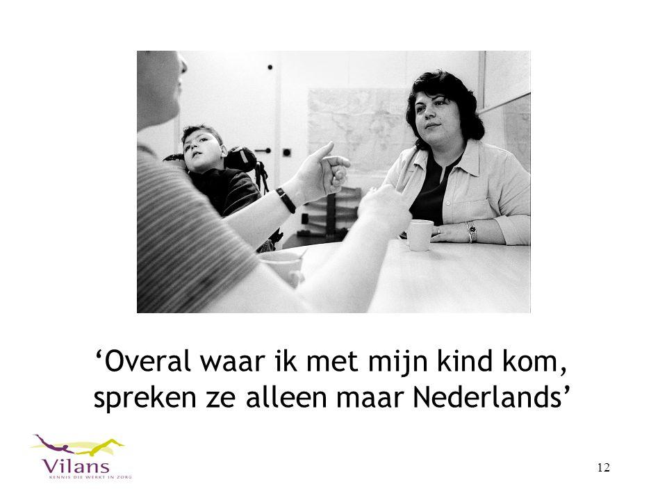 12 'Overal waar ik met mijn kind kom, spreken ze alleen maar Nederlands'