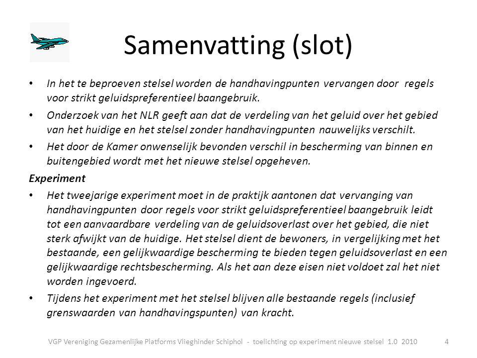 Advies experiment stelsel • Aangeboden aan minister V&W op 19 augustus • Inhoud: start met een experiment voor een nieuw en gelijkwaardig geluidstelsel voor Schiphol zonder handhavingpunten op 1 november • Advies gaat niet over groei.