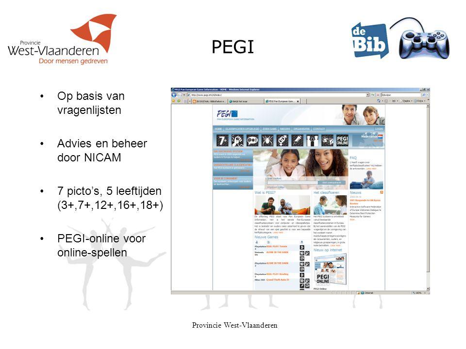 Provincie West-Vlaanderen PEGI •Op basis van vragenlijsten •Advies en beheer door NICAM •7 picto's, 5 leeftijden (3+,7+,12+,16+,18+) •PEGI-online voor