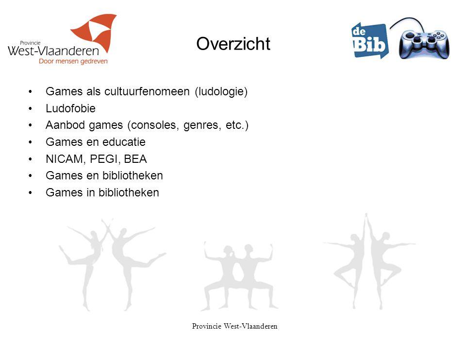 Provincie West-Vlaanderen Overzicht •Games als cultuurfenomeen (ludologie) •Ludofobie •Aanbod games (consoles, genres, etc.) •Games en educatie •NICAM