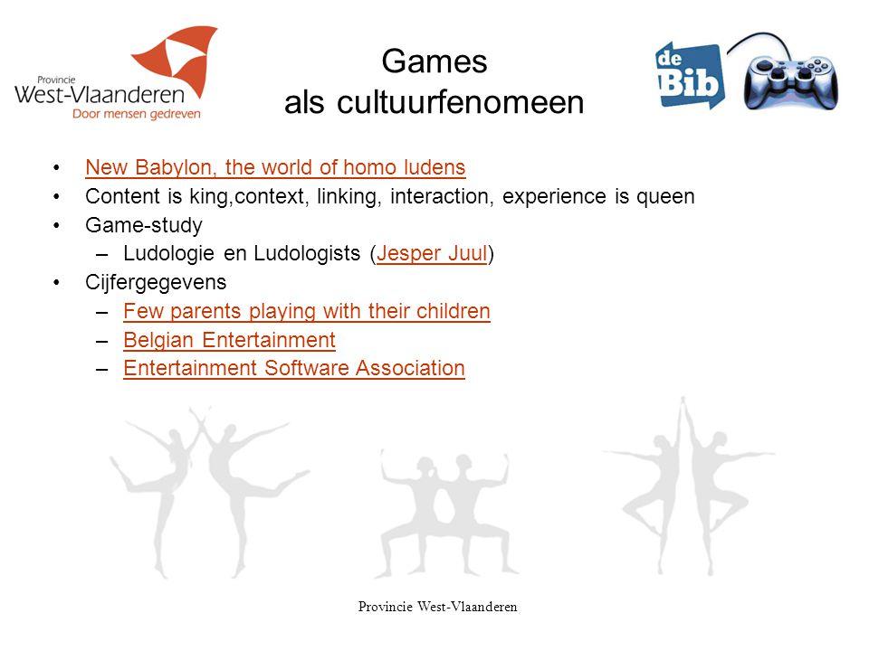 Provincie West-Vlaanderen Games als cultuurfenomeen •New Babylon, the world of homo ludensNew Babylon, the world of homo ludens •Content is king,conte