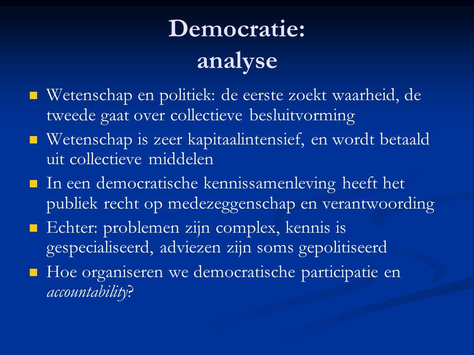 Democratie: analyse   Wetenschap en politiek: de eerste zoekt waarheid, de tweede gaat over collectieve besluitvorming   Wetenschap is zeer kapita