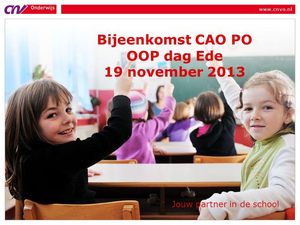 www.cnvo.nl Jouw partner in de school Bijeenkomst CAO PO OOP dag Ede 19 november 2013