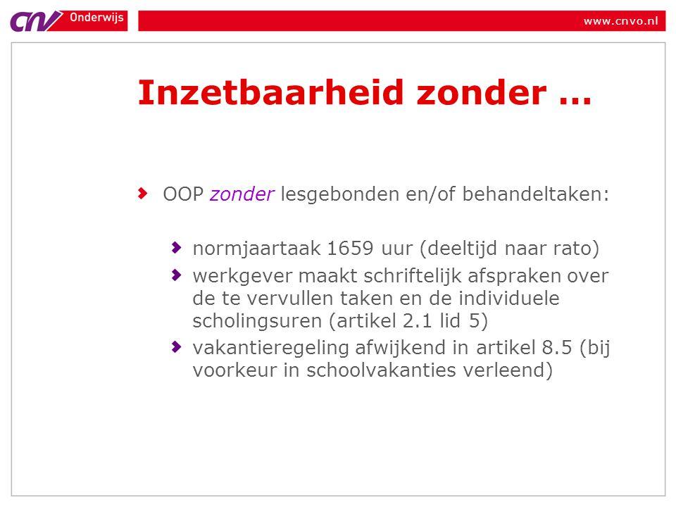 www.cnvo.nl Inzetbaarheid zonder … OOP zonder lesgebonden en/of behandeltaken: normjaartaak 1659 uur (deeltijd naar rato) werkgever maakt schriftelijk