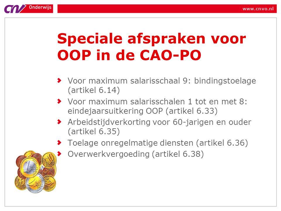 www.cnvo.nl Speciale afspraken voor OOP in de CAO-PO Voor maximum salarisschaal 9: bindingstoelage (artikel 6.14) Voor maximum salarisschalen 1 tot en