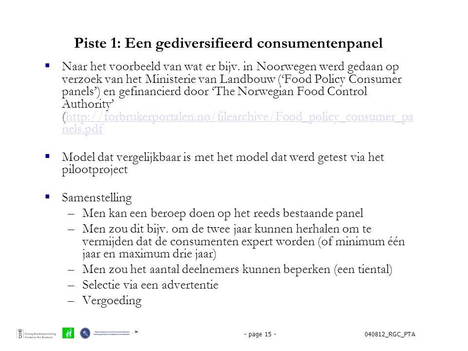 040812_RGC_PTA- page 15 - Piste 1: Een gediversifieerd consumentenpanel  Naar het voorbeeld van wat er bijv. in Noorwegen werd gedaan op verzoek van