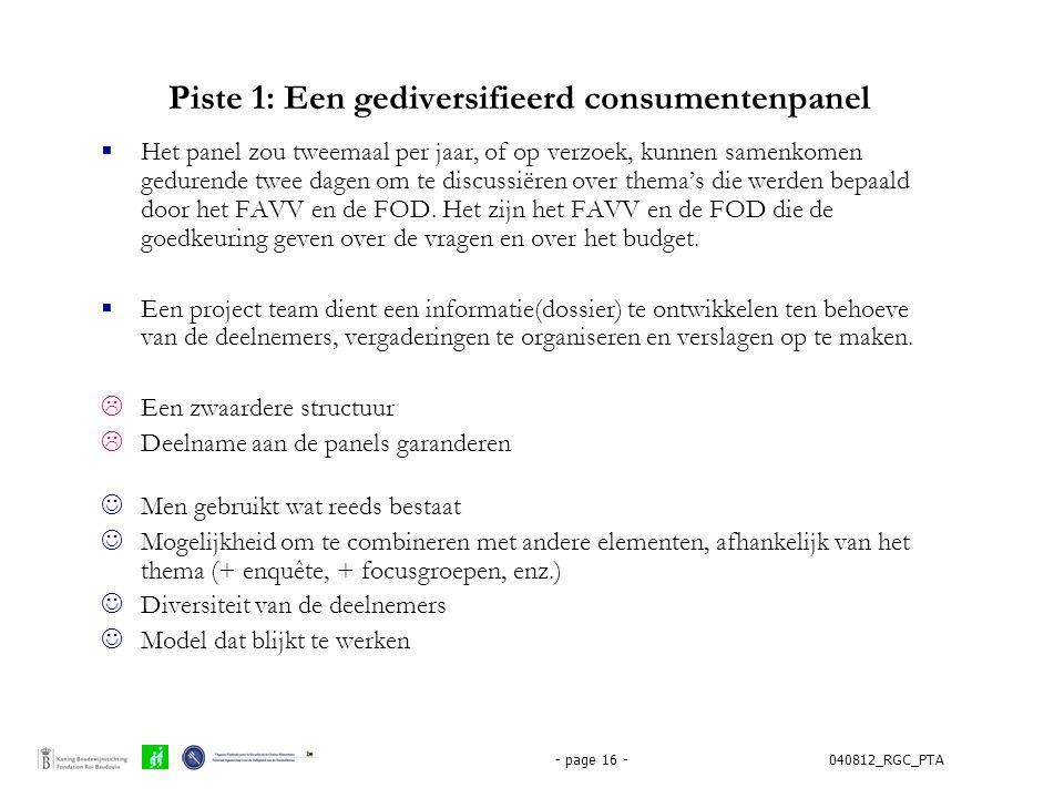 040812_RGC_PTA- page 16 - Piste 1: Een gediversifieerd consumentenpanel  Het panel zou tweemaal per jaar, of op verzoek, kunnen samenkomen gedurende