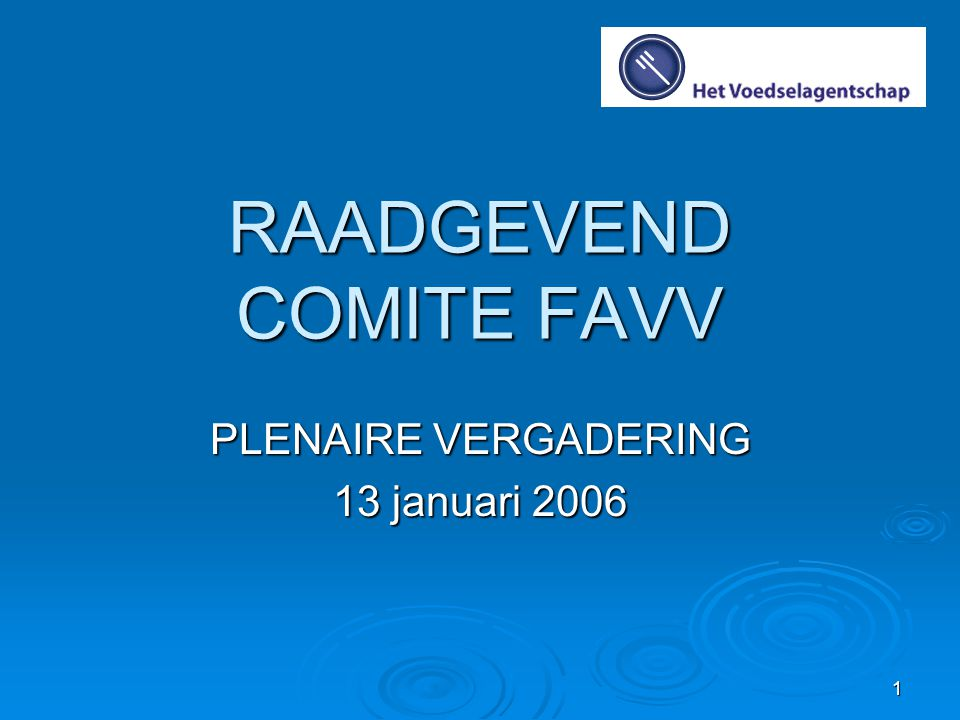 1 RAADGEVEND COMITE FAVV PLENAIRE VERGADERING 13 januari 2006