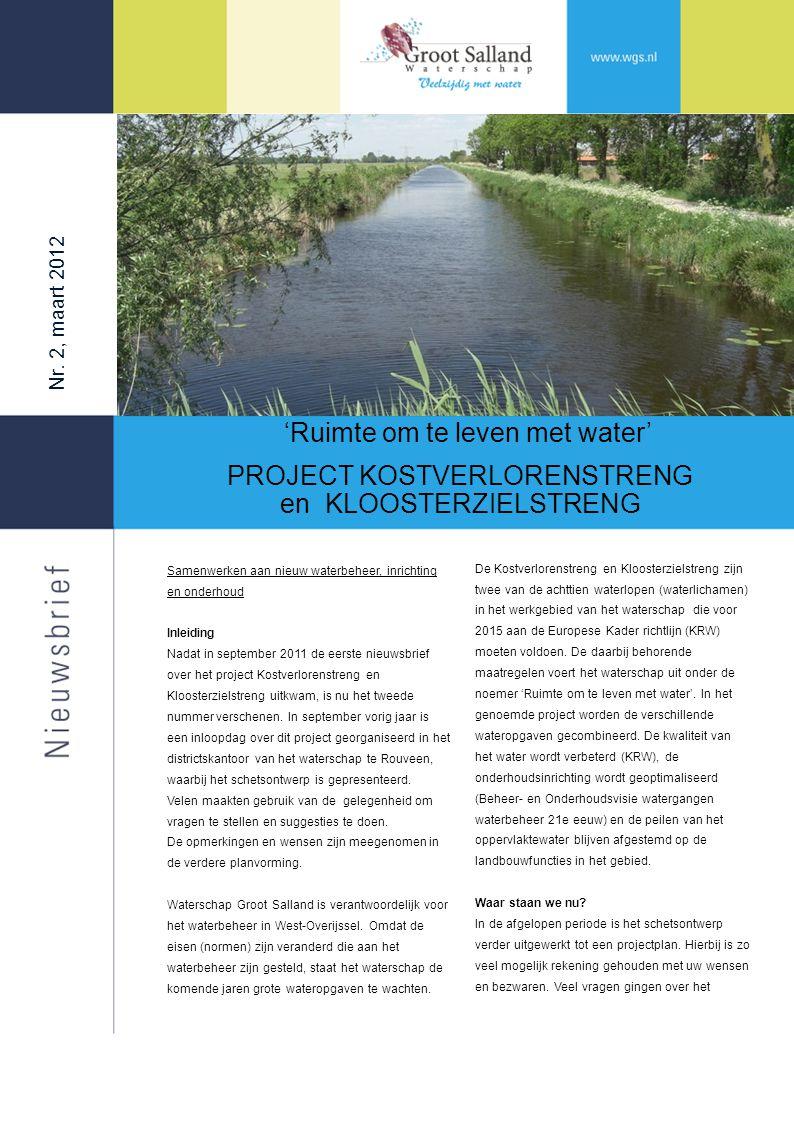 Nr. 2, maart 2012 'Ruimte om te leven met water' PROJECT KOSTVERLORENSTRENG en KLOOSTERZIELSTRENG De Kostverlorenstreng en Kloosterzielstreng zijn twe