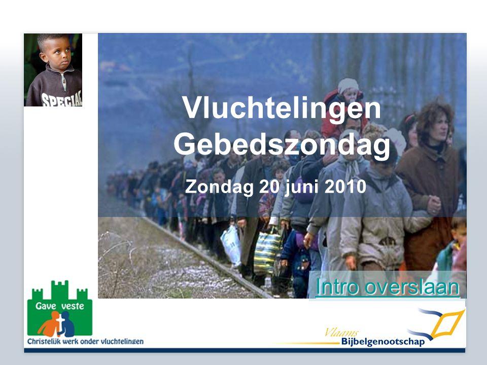 Vluchtelingen Gebedszondag Zondag 20 juni 2010 Intro overslaan Intro overslaan