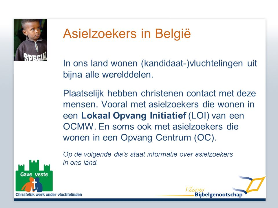 Asielzoekers in België In ons land wonen (kandidaat-)vluchtelingen uit bijna alle werelddelen.