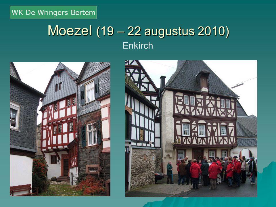 Moezel (19 – 22 augustus 2010) Enkirch WK De Wringers Bertem