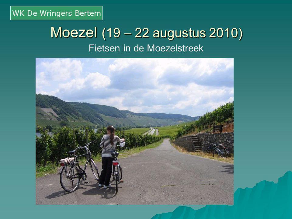 Moezel (19 – 22 augustus 2010) Fietsen in de Moezelstreek WK De Wringers Bertem