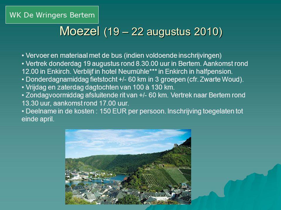 Moezel (19 – 22 augustus 2010) • Vervoer en materiaal met de bus (indien voldoende inschrijvingen) • Vertrek donderdag 19 augustus rond 8.30.00 uur in Bertem.