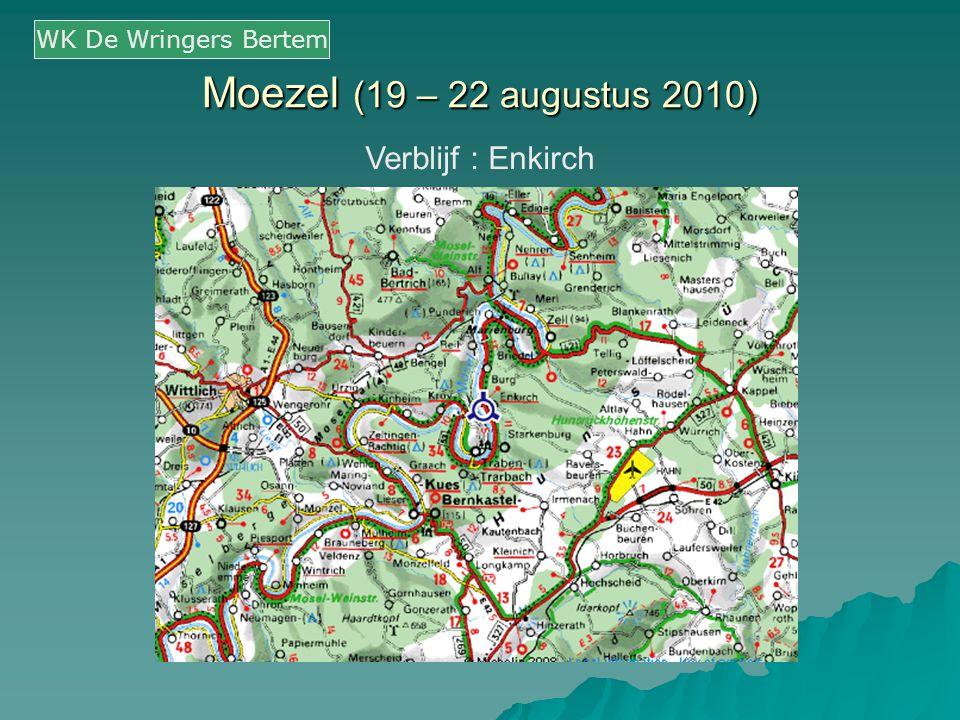 Moezel (19 – 22 augustus 2010) Verblijf : Enkirch WK De Wringers Bertem