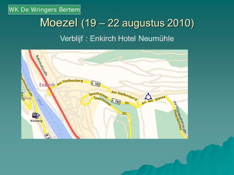 Moezel (19 – 22 augustus 2010) Verblijf : Enkirch Hotel Neumühle WK De Wringers Bertem